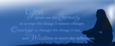 God grant me the serenity to accept the things I cannot change, the courage to change the things I can and the wisdom to know the difference.